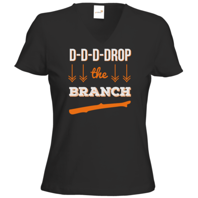 Motiv: T-Shirt Damen V-Neck Classic - Drop the Branch