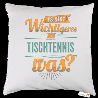 Motiv: Kissen - Sportart Tischtennis - es gibt wichtigeres als - petrol