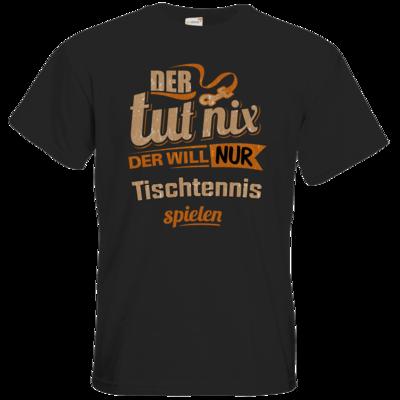 Motiv: T-Shirt Premium FAIR WEAR - Der tut nix der will nur Tischtennis