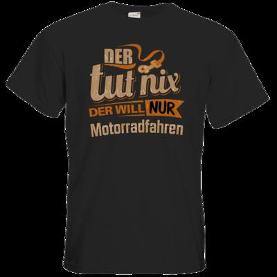 Motiv: T-Shirt Premium FAIR WEAR - Der tut nix der will nur Motorradfahren
