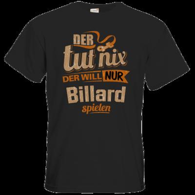 Motiv: T-Shirt Premium FAIR WEAR - Der tut nix der will nur Billard