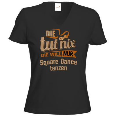 Motiv: T-Shirt Damen V-Neck Classic - Die tut nix - Die will nur Square Dance
