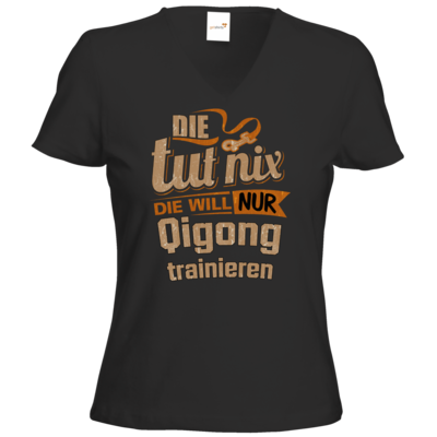 Motiv: T-Shirt Damen V-Neck Classic - Die tut nix - Die will nur Qigong