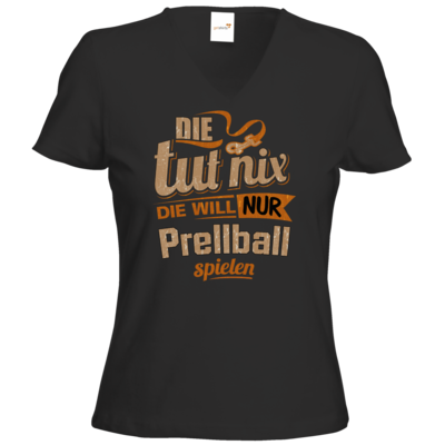 Motiv: T-Shirt Damen V-Neck Classic - Die tut nix - Die will nur Prellball