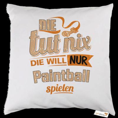 Motiv: Kissen - Die tut nix - Die will nur Paintball
