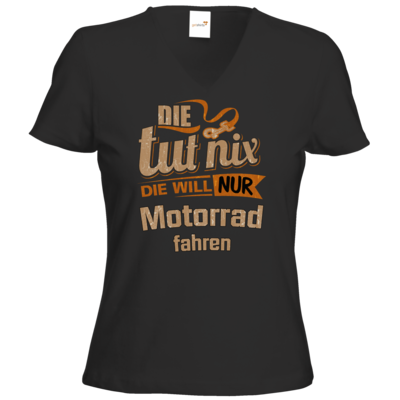 Motiv: T-Shirt Damen V-Neck Classic - Die tut nix - Die will nur Motorrad
