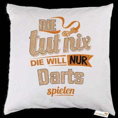 Motiv: Kissen - Die tut nix - Die will nur Darts