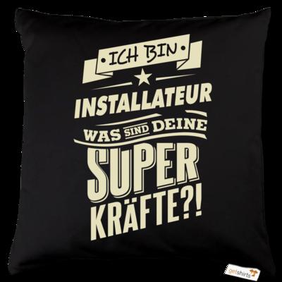 Motiv: Kissen Baumwolle - Superkraefte Installateur