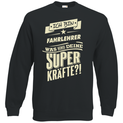 Motiv: Sweatshirt Classic - Superkraefte Fahrlehrer