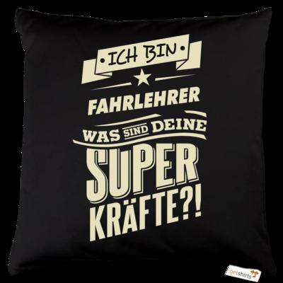 Motiv: Kissen Baumwolle - Superkraefte Fahrlehrer