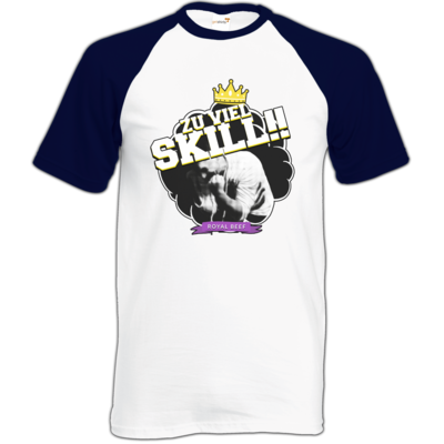 Motiv: Baseball-T FAIR WEAR - Royal Beef - Zu viel Skill!!