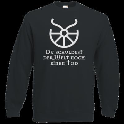 Motiv: Sweatshirt Classic - Sprüche - Götter - Boron - Du schuldest der Welt noch einen Tod