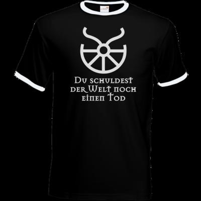 Motiv: T-Shirt Ringer - Sprüche - Götter - Boron - Du schuldest der Welt noch einen Tod