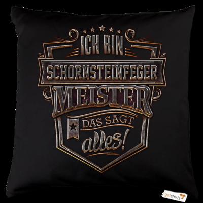 Motiv: Kissen Baumwolle - Ich bin Schornsteinfeger Meister - Steel Collection