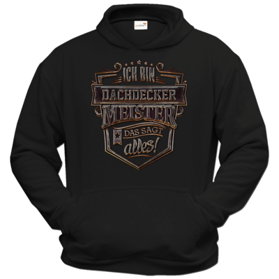 Motiv: Hoodie Classic - Ich bin Dachdecker Meister - Steel Collection