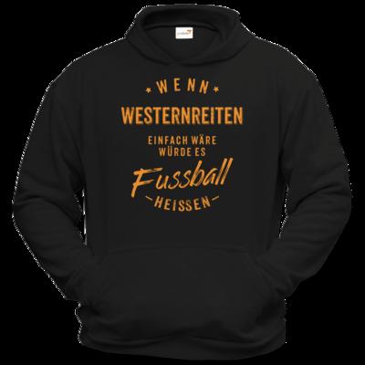 Motiv: Hoodie Classic - Wenn Westernreiten einfach wäre würde es Fussball heissen - orange