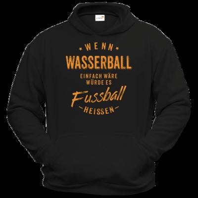 Motiv: Hoodie Classic - Wenn Wasserball einfach wäre würde es Fussball heissen - orange