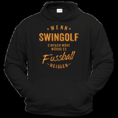 Motiv: Hoodie Classic - Wenn Swingolf einfach wäre würde es Fussball heissen - orange