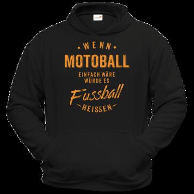 Motiv: Hoodie Classic - Wenn Motoball einfach wäre würde es Fussball heissen - orange