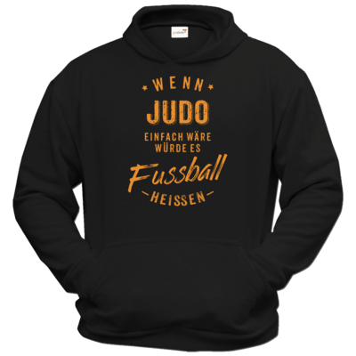 Motiv: Hoodie Classic - Wenn Judo einfach wäre würde es Fussball heissen - orange