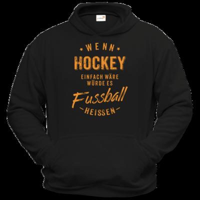 Motiv: Hoodie Classic - Wenn Hockey einfach wäre würde es Fussball heissen - orange