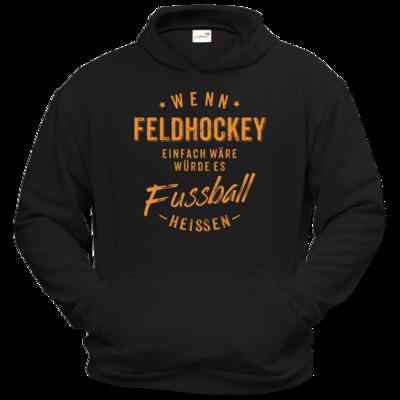 Motiv: Hoodie Classic - Wenn Feldhockey einfach wäre würde es Fussball heissen - orange