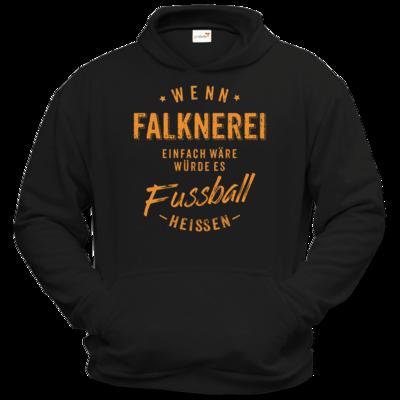 Motiv: Hoodie Classic - Wenn Falknerei einfach wäre würde es Fussball heissen - orange