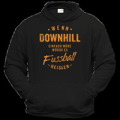 Motiv: Hoodie Classic - Wenn Downhill einfach wäre würde es Fussball heissen - orange