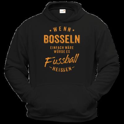 Motiv: Hoodie Classic - Wenn Bosseln einfach wäre würde es Fussball heissen - orange