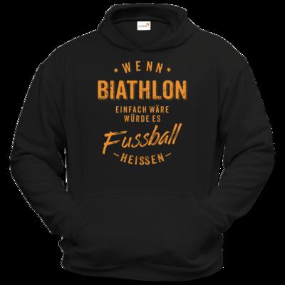 Motiv: Hoodie Classic - Wenn Biathlon einfach wäre würde es Fussball heissen - orange
