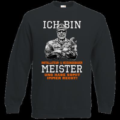 Motiv: Sweatshirt Classic - Ich bin Installateur  & Heizungsbauer Meister