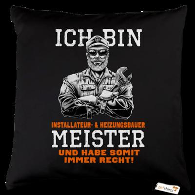 Motiv: Kissen Baumwolle - Ich bin Installateur  & Heizungsbauer Meister