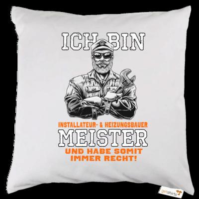 Motiv: Kissen - Ich bin Installateur  & Heizungsbauer Meister