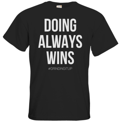 Motiv: T-Shirt Premium FAIR WEAR - grindingitup - doing always wins