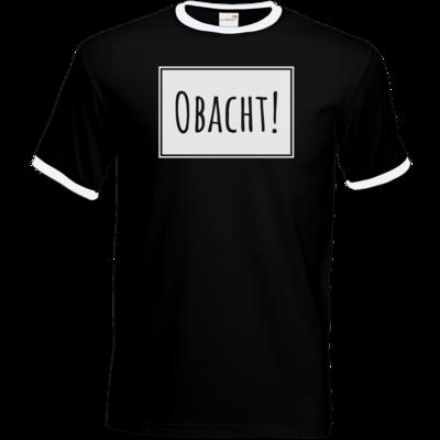 Motiv: T-Shirt Ringer - Obacht