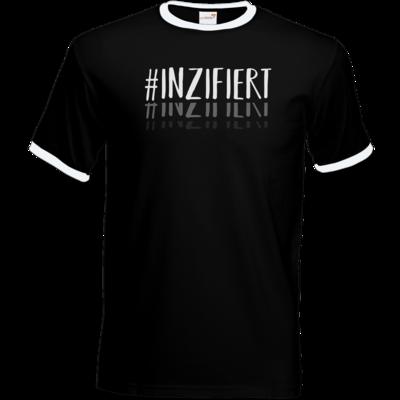 Motiv: T-Shirt Ringer - Inzifiert