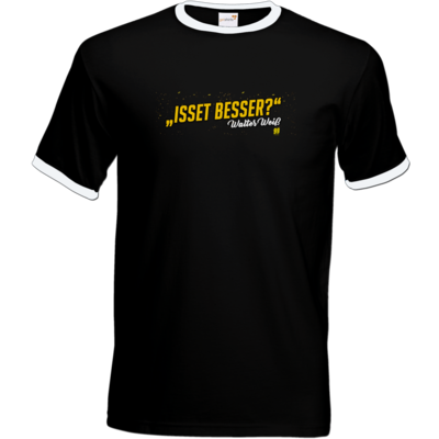 Motiv: T-Shirt Ringer - Walter Weiss - Isset besser