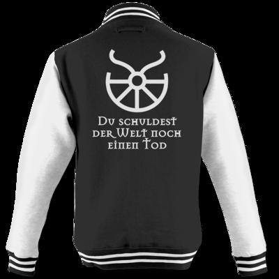 Motiv: College Jacke - Sprüche - Götter - Boron - Du schuldest der Welt noch einen Tod