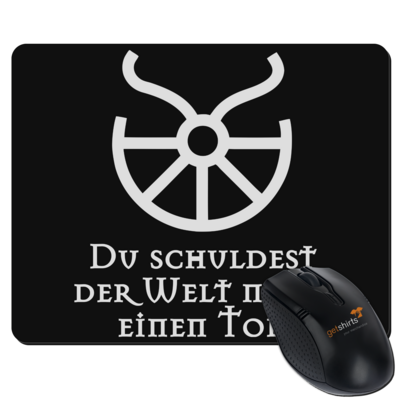 Motiv: Mousepad Textil - Sprüche - Götter - Boron - Du schuldest der Welt noch einen Tod