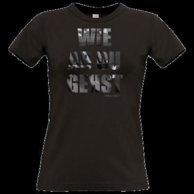 Motiv: T-Shirt Damen Premium FAIR WEAR - Wie ab du gehst