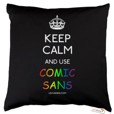 Motiv: Kissen Baumwolle - Keep Calm Comic Sans