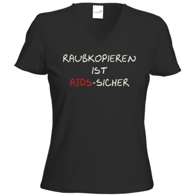 Motiv: T-Shirts Damen V-Neck FAIR WEAR - Raubkopieren ist AIDS sicher