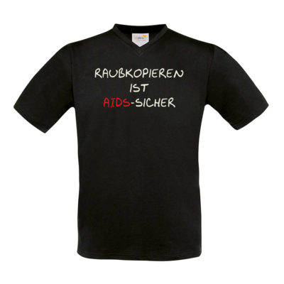 Motiv: T-Shirt V-Neck FAIR WEAR - Raubkopieren ist AIDS sicher