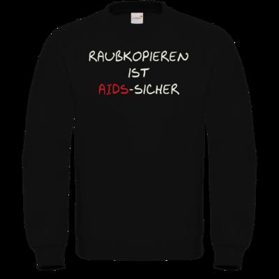 Motiv: Sweatshirt FAIR WEAR - Raubkopieren ist AIDS sicher