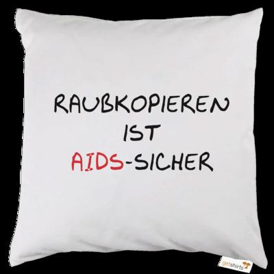 Motiv: Kissen - Raubkopieren ist AIDS sicher