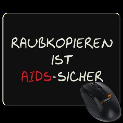 Motiv: Mousepad Textil - Raubkopieren ist AIDS sicher