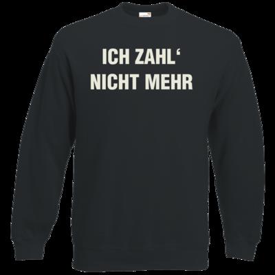 Motiv: Sweatshirt Classic - ich zahl nicht mehr