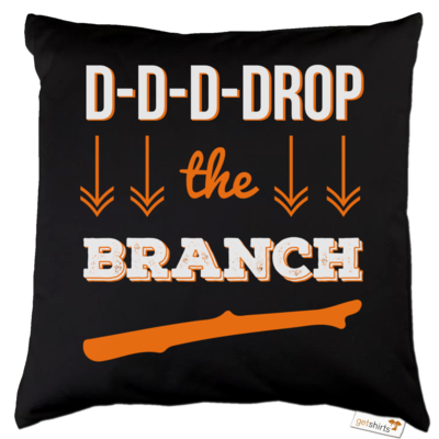 Motiv: Kissen Baumwolle - Drop the Branch