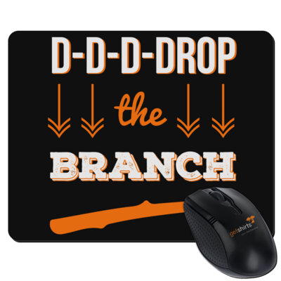 Motiv: Mousepad Textil - Drop the Branch