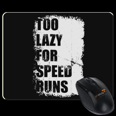Motiv: Mousepad Textil - Too Lazy for Speedruns